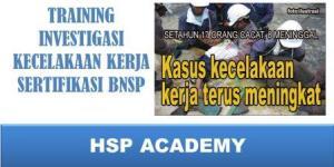 Training Investigasi Kecelakaan Kerja Bersertifikasi BNSP